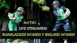 How to Watch Bangladesh Women vs Ireland Women 3rd T20 Live Streaming By Tech India |