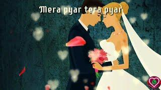 Mera Pyar Tera Pyar Female Song Whatsapp Status