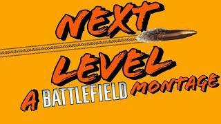 A Battlefield montage: Next Level