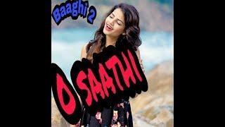 O Saathi II Baaghi 2 female cover II T-series full video song