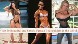 Top 10 Beautiful and Sexiest Female Bodybuilders in the World