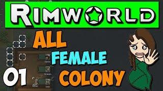 Rimworld 1.0 Gameplay - Ep 1 - All Female Colony