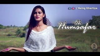 Oh Humsafar    female Cover    Neha Kakkar    Tony Kakkar    Puja Deo    Latest hindi songs 2018   