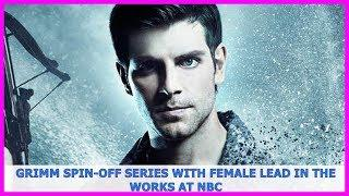 Fox News | Grimm spin-off series with female lead in the works at NBC