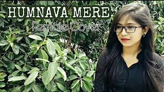 Humnavaa Mere | Female Cover | Srishti Singh | Jubin Nautiyal | Manoj Muntashir | Bhushan Kumar