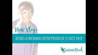 Susan Bock_Being A Woman Entrepreneur Is Not Easy 06_4_2019