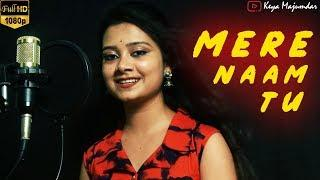 Mere Naam Tu Full Video Song | Zero | Female Cover | Keya Majumdar |
