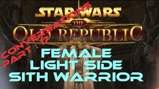 swtor Sith Warrior Light Side Female conversations part 17