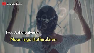 Nee Azhaipaiyena Naan Ingu Kathirukiren ???? Female Love ???? Tamil Whatsapp Status ???? Lyrical Vid