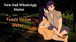 New Sad WhatsApp Status | Heart touching Status Video | Female version status | Lakhan kashyap