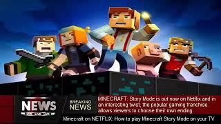 Minecraft on NETFLIX: How to play Minecraft Story Mode on your TV