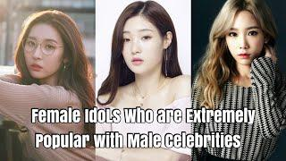 Female Idols Who are Extremely Popular with Male Celebrities