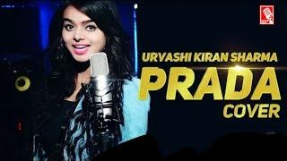 Prada | Female Version| Cover By Urvashi Kiran Sharma | Jass Manak | Unplugged Video Song