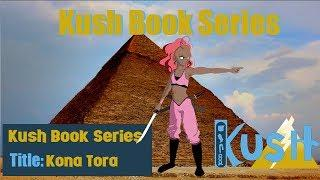 Kush Book Series: The Female Bingwa Kona Tora