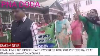 FEMALE MULTIPURPOSE HEALTH WORKERS TOOK OUT PROTEST RALLY AT Bhaderwah town of Doda District.
