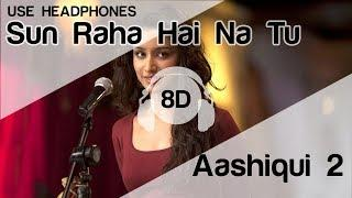 Sun Raha Hai Na Tu Female Version 8D Audio Song ???? - Aashiqui 2 ( Shreya Ghoshal )
