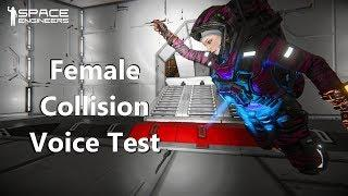 Space Engineers - New Female Collision Voice
