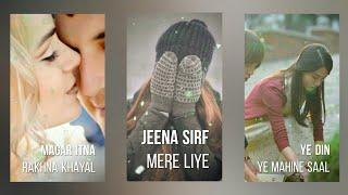 New Full screen WhatsApp Status Female version Jina Sirf Mere Liye OldSong Status Awesome status DZC