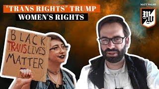"On The Left, ""Trans Rights"" Trump Women's Rights 