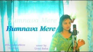 Humnava Mere | T-Series Singing Contest | Jubin Nautiyal | Female cover Urmi saha |#HumnavaMere
