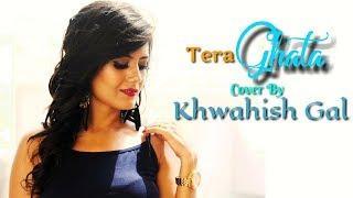 Tera Ghata | Khwahish Gal | Female Version | Full Lyric Video