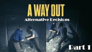 A Way Out Walkthrough:Alternative Decisions: Part 1 |Female Gamer| + Sub Goal 580: 579/580