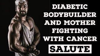 Diabetic bodybuilder - Mom fighting with cancer