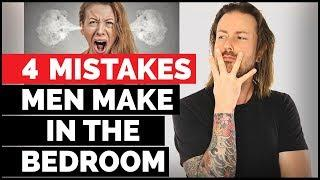4 Mistakes Men Make In The Bedroom