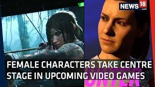 Female Characters Take Centre Stage in Upcoming Video Games