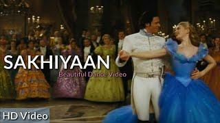 SAKHIYAAN - Beautiful Dance Video | New Punjabi Song Sakhiyan Female Version 2018
