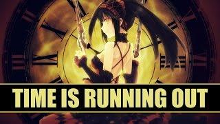 ♪ Nightcore - Time Is Running Out (Female Version)