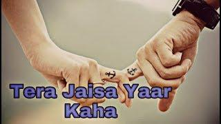 Tera Jaisa Yaar Kaha | Female version song | Happy Friendship day special video